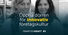 Öppna dörren för innovativ företagskultur – nytt avsnitt av podcasten Framtidskraft