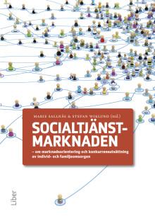 Socialtjänstmarknaden – om marknadsorientering och konkurrensutsättning av individ- och familjeomsorgen