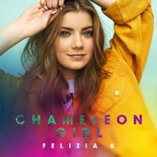 """Nya svenska popundret Felizia K debuterar med singeln """"Chameleon Girl"""""""