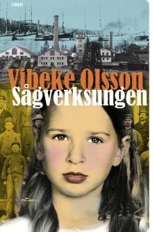 Ny roman av Vibeke Olsson: Sågverksungen
