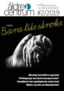 Nytt nummer av Äldre i Centrum nr 2/2019! Tema: Bara lite stroke