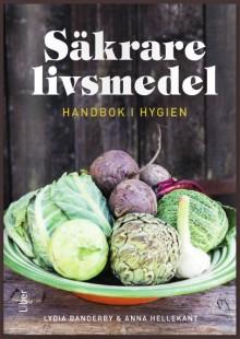 """Food Safety AB och Liber AB lanserar  """"Säkrare livsmedel, handbok i hygien"""""""