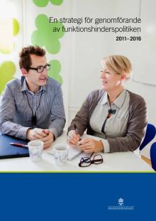 En strategi för genomförande av funktionshinderspolitiken 2011-2016. Utkomstår: 2011. Pdf-format.