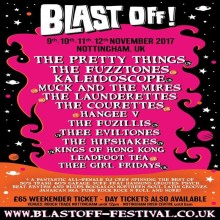 BLAST OFF FESTIVAL 2017 : The Pretty Things, The Fuzztones, Kaleidoscope, Muck and the Mires, The Courettes, The Fuzillis and more!