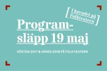 Programsläpp för spelåret 2017-2018 på Folkteatern