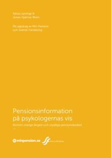 Pensionsinformation på psykologernas vis - bortom orange ångest och otydliga pensionsbesked