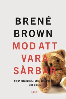 Brené Brown om mod, sårbarhet och en helhjärtad livsstil