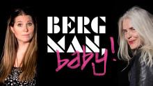 Bergman, baby!