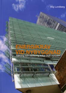 Säkerställ att avtalade energikrav för nya byggnader uppfylls!