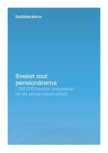 Sveket mot pensionärerna -100 000 kronor i extraskatt för ett pensionärshushåll