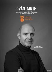 Jontefonden lanserar rikskampanjen #väntainte