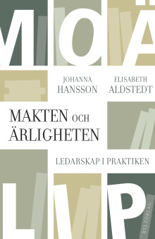 Ny bok från BTJ Förlag: Makten och ärligheten av Elisabeth Aldstedt och Johanna Hansson