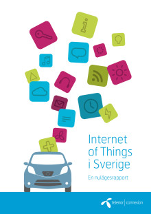 "Rapport ""Internet of Things i Sverige - en nulägesanalys"""