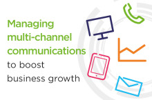 Managing multi-channel communications to boost business growth