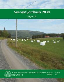 Ny skrift: Svenskt jordbruk 2030 – vägen dit (KSLAT nr 6-2019)