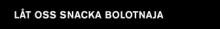 Uppdaterat arkiv: Snacka Bolotnaja