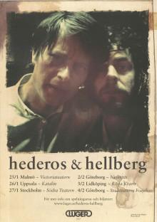 Lidköping 3 Februari:  Hederos och Hellberg - Utsålt i Stockholm, Göteborg och Malmö.