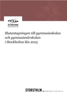Slutantagningen till gymnasieskolan och gymnasiesärskolan i Stockholms län 2015