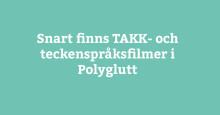 TAKK- och teckenspråksfilmer i Polyglutt