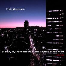 """Edda Magnason släpper ny låt """"So many layers of colours become a deep purple heart"""""""