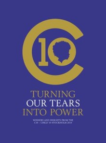 Turning Our Tears Into Power – Child 10 Stockholm 2014