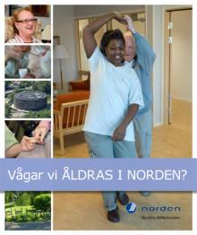 Vågar vi åldras i Norden?