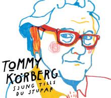Nu kommer albumet som beskriver Tommy Körbergs liv