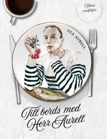 Ola Aurell släpper både bok och album - 'Till Bords Med Herr Aurell'