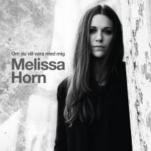 """Melissa Horn släpper albumet """"Om du vill vara med mig"""""""