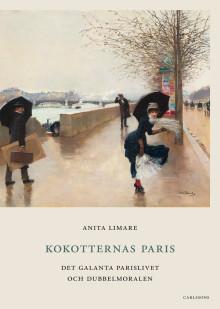 Ny bok: Kokotternas Paris: Det galanta parislivet och dubbelmoralen