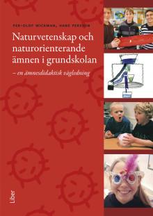 Naturvetenskap och naturorienterande ämnen i grundskolan - en ämnesdidaktisk vägledning