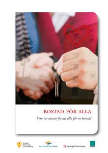 Bostad för alla - Vem tar ansvar för att alla får en bostad? Ny rapport från Hyresgästföreningen, SKL, SABO och Fastighetsägarna