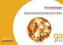 Bättre matchning stärker arbetsmarknaden - Bemanningsindikatorn Q3 2014