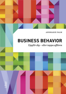 Business behavior Uppför dig - eller tappa affären