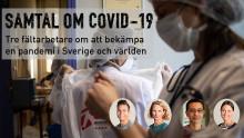 PANELSAMTAL: Att bekämpa en pandemi i Sverige och världen