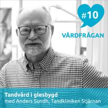 Nytt avsnitt av podden Vårdfrågan – entreprenörskap och tandvård i glesbygd med Anders Sundh på Tandkliniken Stjärnan