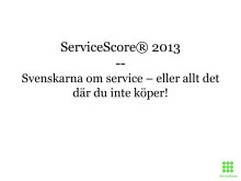Handelsbanken och Länsförsäkringar vinner ServiceScore® 2013 – men nya konkurrenter har tagit upp jakten!