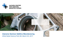Intensive Seminar Additive Manufacturing
