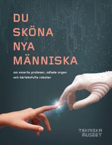 Du sköna nya människa – ny bok från Tekniska museet