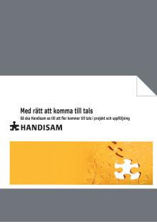Med rätt att komma till tals - Så ska Handisam se till att fler kommer till tals i projekt och uppföljning. Utkomstår: 2012. Pdf-format.