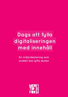 Dags att fylla digitaliseringen med innehåll - En miljardsatsning som snabbt kan lyfta skolan