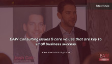 EAW Consulting issues 5 core values that are key to small business success.