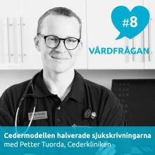 Nytt avsnitt av podden Vårdfrågan – Cedermodellen halverade sjukskrivningarna med Petter Tuorda