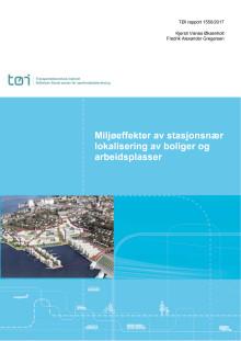 TØI-rapport: Miljøeffekter av stasjonsnær lokalisering av boliger og arbeidsplasser
