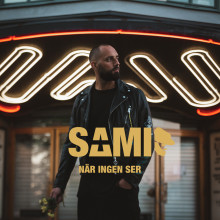 """SAMI i nytt soloprojekt – singeln """"När ingen ser"""" släpps idag"""