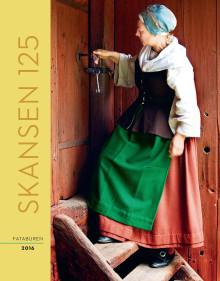 Världens första friluftsmuseum fyller 125 – ny bok om Skansen från Nordiska museets förlag