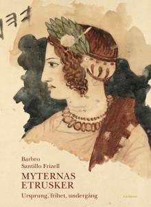 Myternas etrusker. Ny bok!