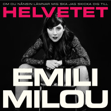 """""""Om du nånsin lämnar mig ska jag skicka dig till HELVETET"""" - Emili Milou är tillbaka med ny singel"""