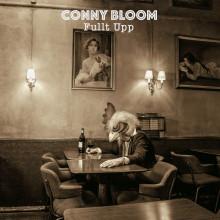 """Conny Bloom ger ut sitt första album på svenska """"Fullt Upp"""" via Pledge Music"""