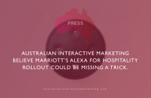 Australian Interactive Marketing believe Marriott's Alexa for Hospitality rollout could be missing a trick.